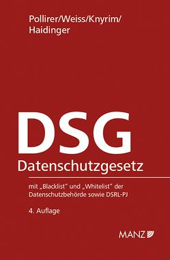 DSG Datenschutzgesetz von Haidinger,  Viktoria, Knyrim,  Rainer, Pollirer,  Hans J, Weiss,  Ernst M.