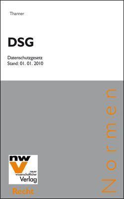 DSG Datenschutzgesetz von Thanner,  Theodor