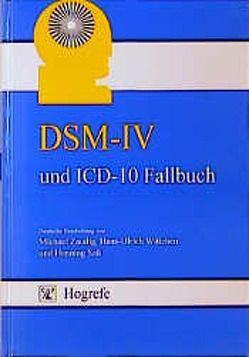 DSM-IV und ICD-10 Fallbuch von Sass,  Henning, Wittchen,  Hans U, Zaudig,  Michael