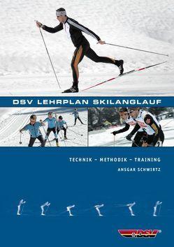 DSV Lehrplan Skilanglauf von Schwirtz,  Ansgar