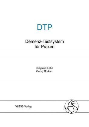 DTP Demenz-Testsystem für Praxen von Burkard,  Georg, Lehrl,  Siegfried