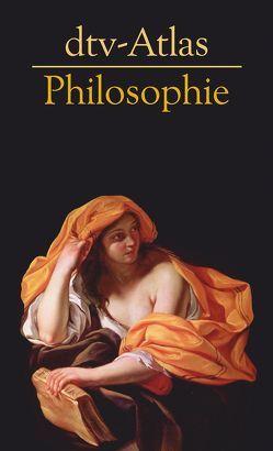 dtv-Atlas Philosophie von Burkard,  Franz-Peter, Kunzmann,  Peter, Weiß,  Axel