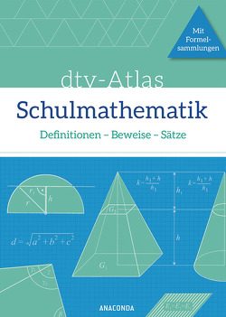 dtv-Atlas Schulmathematik. Definitionen – Beweise – Sätze. Mit Formelsammlungen von Reinhardt,  Fritz