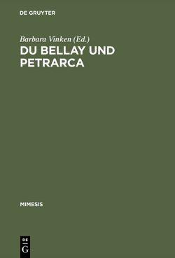 Du Bellay und Petrarca von Vinken,  Barbara