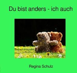 Du bist anders – ich auch von Schulz,  Regina
