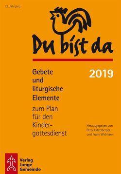 Du bist da 2019 von Hitzelberger,  Peter, Widmann,  Frank