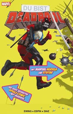Du bist Deadpool – Der interaktive Spiele-Comic von Espin,  Salva, Ewing,  Al
