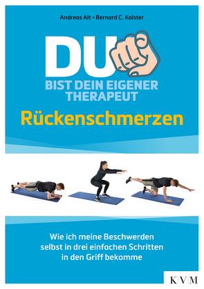 Du bist dein eigener Therapeut – Rückenschmerzen von Alt,  Andreas, Kolster,  Bernard C.