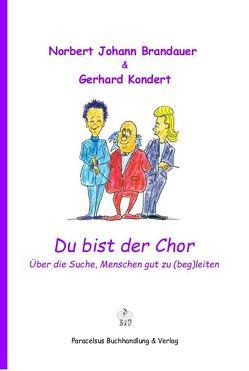 Du bist der Chor von Brandauer,  Johann Norbert, Kondert,  Gerhard