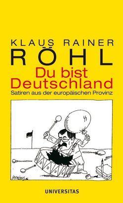 Du bist Deutschland von Röhl,  Klaus Rainer