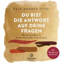 Du bist die Antwort auf deine Fragen von Otto,  Kaja Andrea