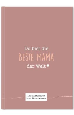 Du bist die beste Mama der Welt