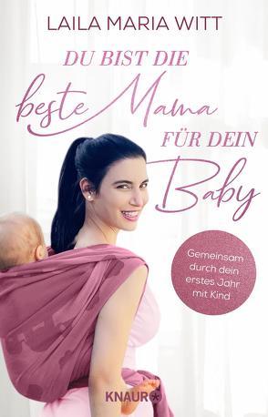 Du bist die beste Mama für dein Baby von Witt,  Laila Maria