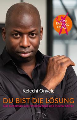 Du bist die Lösung von Onyele,  Kelechi