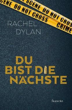 Du bist die Nächste von Dylan,  Rachel, Dziewas,  Dorothee