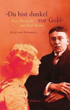 'Du bist dunkel vor Gold' von Kraus,  Karl, Parsenow,  Kete, Pfäfflin,  Friedrich