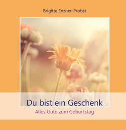 Du bist ein Geschenk von Enzner-Probst,  Brigitte