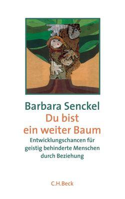 Du bist ein weiter Baum von Senckel,  Barbara