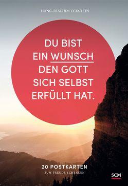 Du bist ein Wunsch, den Gott sich selbst erfüllt hat von Eckstein,  Hans-Joachim