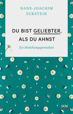 Du bist geliebter, als du ahnst von Eckstein,  Hans-Joachim