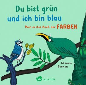 Du bist grün und ich bin blau von Barman,  Adrienne, Drewes,  Svenja