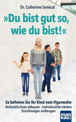 Du bist gut so, wie du bist! von Engelhardt,  Susanne, Senécal,  Dr. Catherine