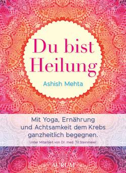 Du bist Heilung von Hinke,  Patricia, Mehta,  Ashish, Steinmeier,  Dr. med. Til