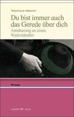 Du bist immer auch das Gerede über Dich von Mittich,  Waltraud, Steinacher,  Gerald