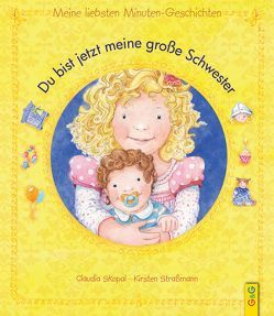 Du bist jetzt meine große Schwester von Skopal,  Claudia, Straßmann,  Kirsten