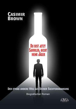 Du bist jetzt Sammler, nicht mehr Jäger – Großdruck von Brown,  Casimir
