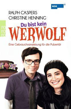 Du bist kein Werwolf von Andresen,  Lennart, Caspers,  Ralph, Henning,  Christine, Westland,  Daniel
