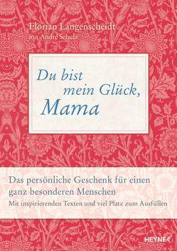 Du bist mein Glück, Mama von Langenscheidt,  Florian, Schulz,  André
