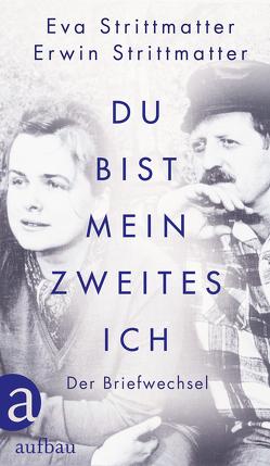 Du bist mein zweites Ich von Berner,  Erwin, Kirschey-Feix,  Ingrid, Strittmatter,  Erwin, Strittmatter,  Eva