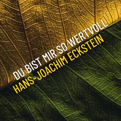 Du bist mir so wertvoll von Eckstein,  Hans-Joachim