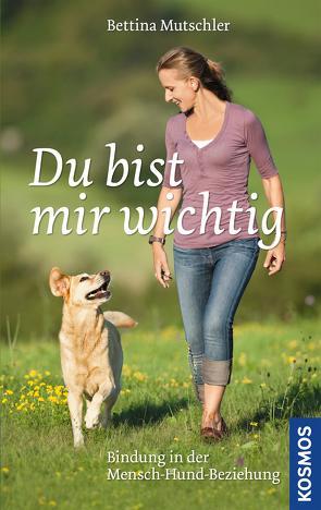 Du bist mir wichtig von Mutschler,  Bettina, Wohlfarth,  Dr. Rainer