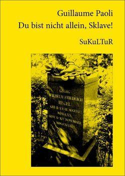 Du bist nicht allein, Sklave! von Koßmann,  Renate, Paoli,  Guillaume
