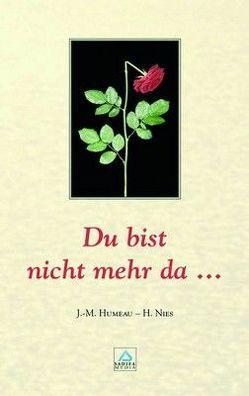 Du bist nicht mehr da – Nr. 292 von Humeau,  Jean-Marie, Nies,  Hildegard