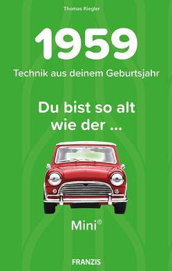 Du bist so alt wie … Technikwissen für Geburtstagskinder 1959 von Riegler,  Thomas