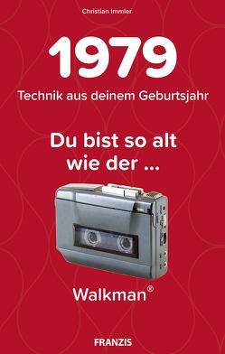 Du bist so alt wie … Technikwissen für Geburtstagskinder 1979 von Immler,  Christian