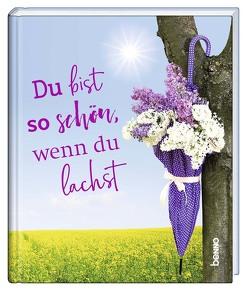 Geschenkbuch »Du bist so schön, wenn du lachst«