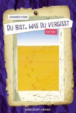 Du bist, was du vergisst von Fiebig,  Johannes, Trösch,  Urban