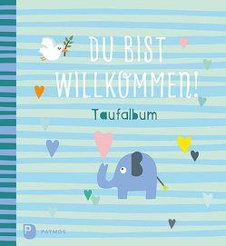 Du bist willkommen! – Taufalbum von Boretzki,  Anja, Hofmann,  Monika, Roßteuscher,  Rolf