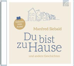 Du bist zu Hause von Siebald,  Manfred