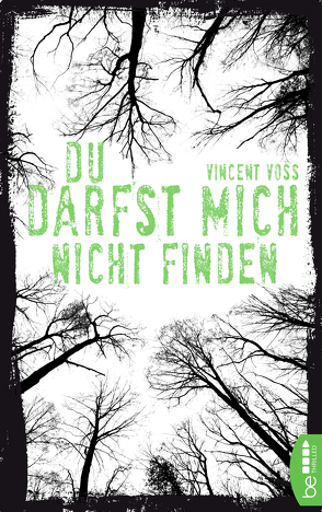 Du darfst mich nicht finden von Voss,  Vincent