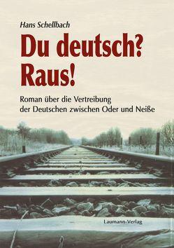 Du deutsch? Raus! von Schellbach,  Hans