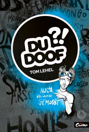 Du Doof?! – Das Anti-Mobbingbuch von Berger,  Thorsten, Lehel,  Tom