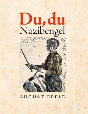 Du, Du Nazibengel von Epple,  August