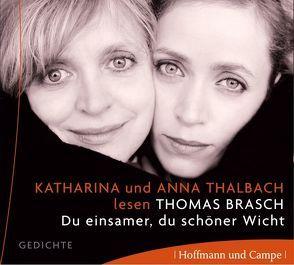 Du einsamer, du schöner Wicht von Brasch,  Thomas, Thalbach,  Anna, Thalbach,  Katharina