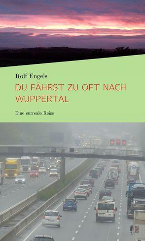 Du fährst zu oft nach Wuppertal von Engels,  Rolf