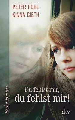 Du fehlst mir, du fehlst mir! von Gieth,  Kinna, Kicherer,  Birgitta, Pohl,  Peter